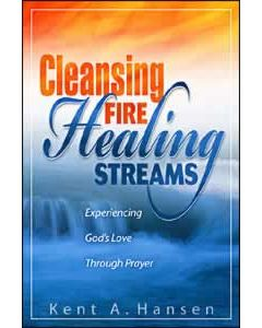 Cleansing Fire, Healing Streams