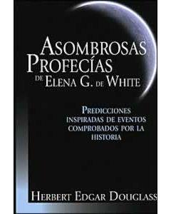 Asombrosas profecías de Elena G.de White