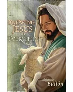 Knowing Jesus Is Everything