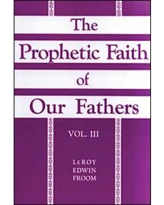 The Prophetic Faith of Our Fathers, Vol 3