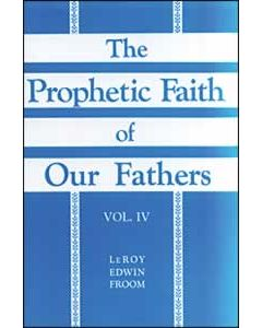 The Prophetic Faith of Our Fathers, Vol 4