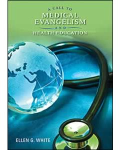 A Call To Medical Evangelism and Health Education