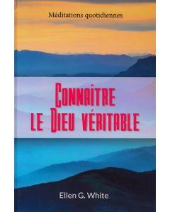 Connaître le Dieu Véritable (French)