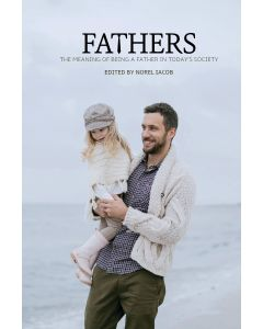Fathers: The Meaning of Being a Father in Today's Society