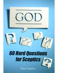 God: 60 Hard Questions for Sceptics
