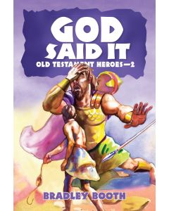 God Said It: Old Testament Heroes - 2 (Book 5 in Series)