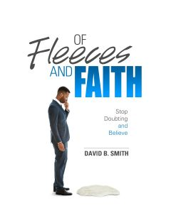 Of Fleeces and Faith: Stop Doubting and Believe