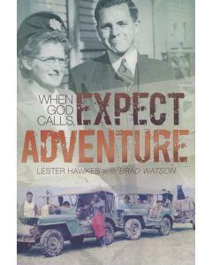 When God Calls, Expect Adventure